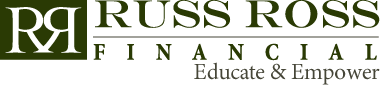 Russ Ross Financial | Educate and Empower